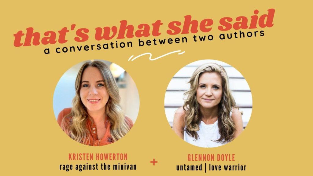Kristen Howerton and Glennon Doyle Melton talking about Untamed and Rage Against the Minivan